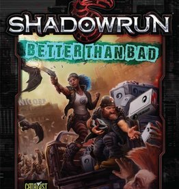 Catalyst Game Labs Shadowrun RPG: Better Than Bad