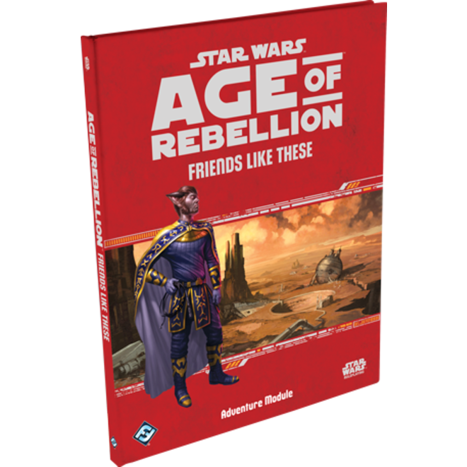 Star Wars RPG: Age of Rebellion - Friends Like These Adventure