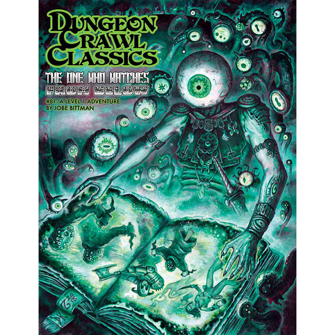 Dungeon Crawl Classics - #81 The One Who Watches From Below