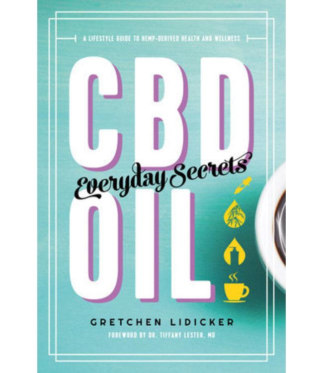 CBD Oil: Everyday Secrets by Gretchen Lidicker