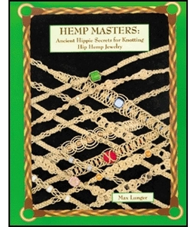 Hemp Masters: Ancient Hippie Secrets (Max Lunger)