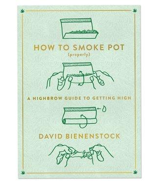How to Smoke Pot (Properly) (David Bienenstock)