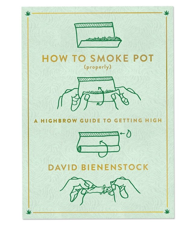 How to Smoke Pot (Properly) (David Bienenstock)