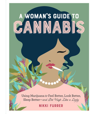 Woman's Guide to Cannabis, A (Nikki Furrer)