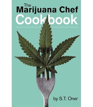 Marijuana Chef Cookbook 3rd Edition, The (S. T. Oner)