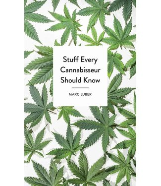Stuff Every Cannabisseur Should Know (Marc Luber)
