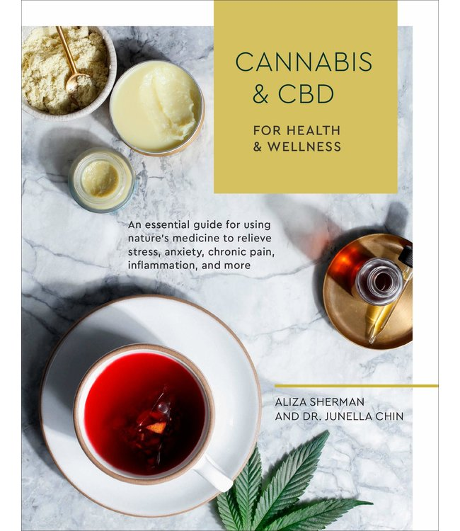 Cannabis & CBD for Health & Wellness (Aliza Sherman & Dr. Junella Chin)