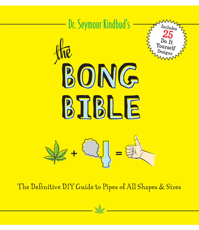 Bong Bible, The (Dr. Seymour Kindbud)