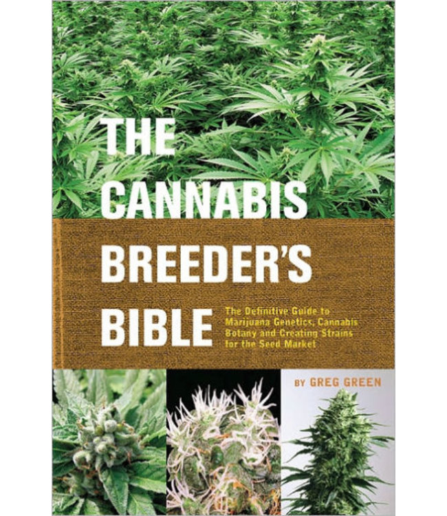 Cannabis Breeders Bible, The (Greg Green)