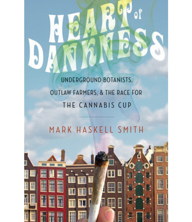 Heart of Dankness (Mark Haskell Smith)