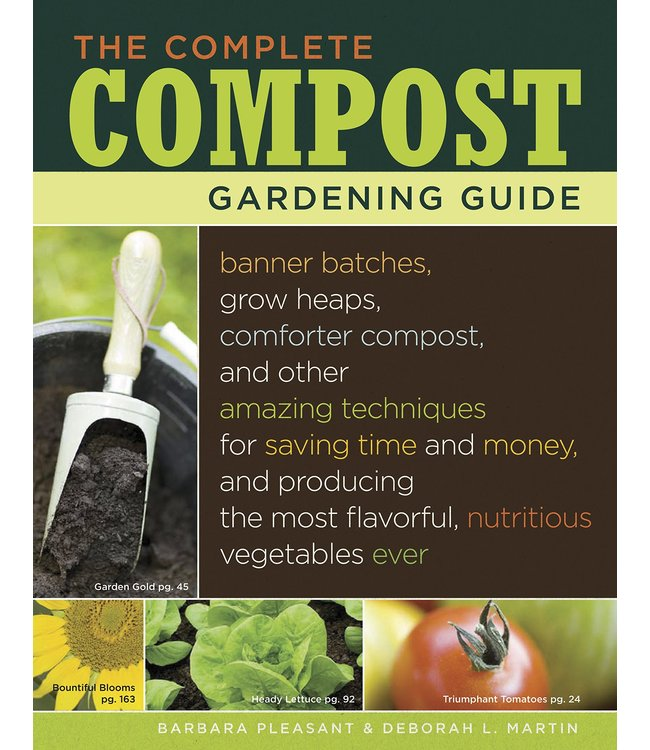 Complete Compost Gardening Guide, The (Deborah Martin & Barbara Pleasant)