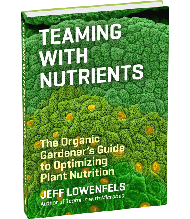 Teaming with Nutrients (Jeff Lowenfels)