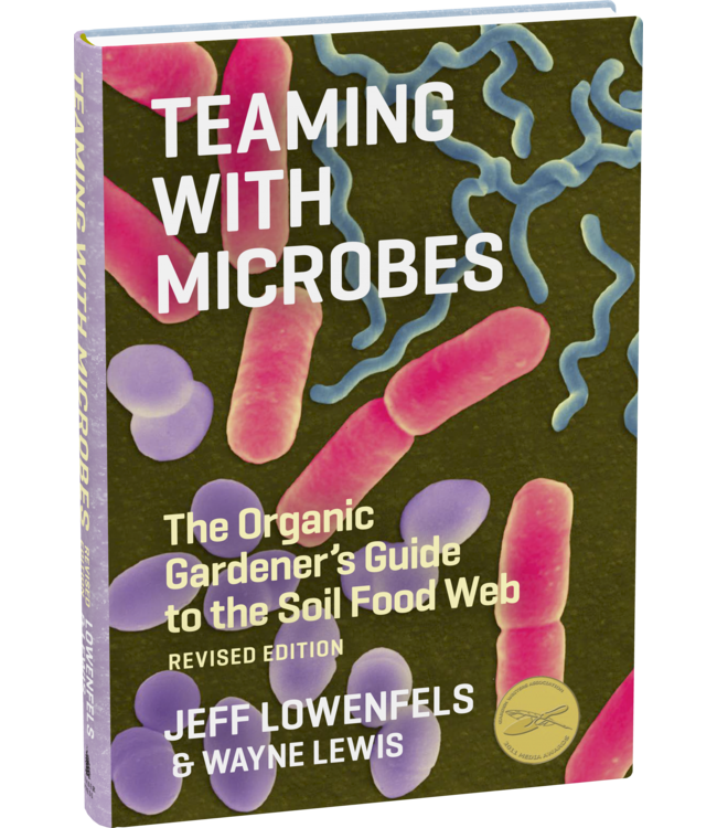 Teaming with Microbes (Jeff Lowenfels & Wayne Lewis)