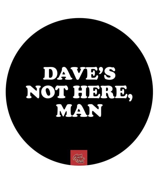 "Cheech & Chong My Dab Mat 11"" Silicone Cheech & Chong - Dave's Not Here"