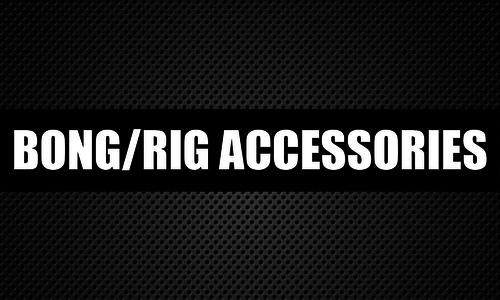 Bong/Rig Accessories