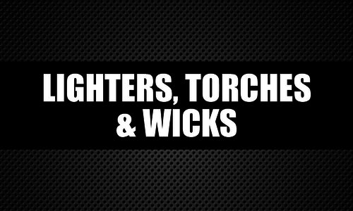 Lighters, Torches & Wicks