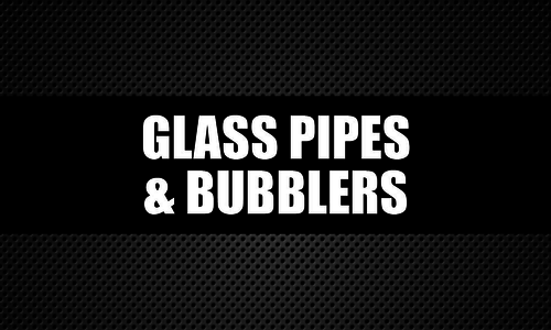 Glass Pipes & Bubblers