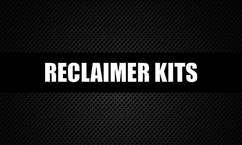 Reclaimer Kits