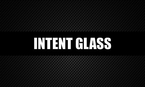 Intent Glass
