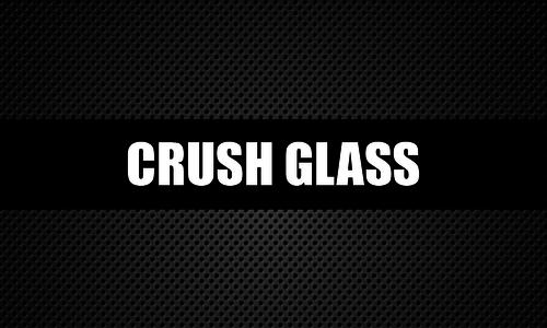 Crush Glass