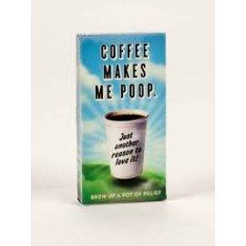 Blue Q COFFEE MAKES ME POOP