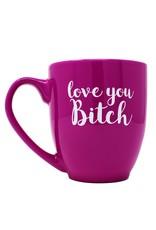 Snarky Tea Love You B*tch Mug