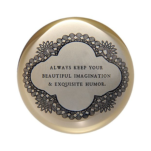 Always Keep Your Beautiful Paperweight 4""