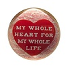 """My Whole Heart Paperweight 4"""""""