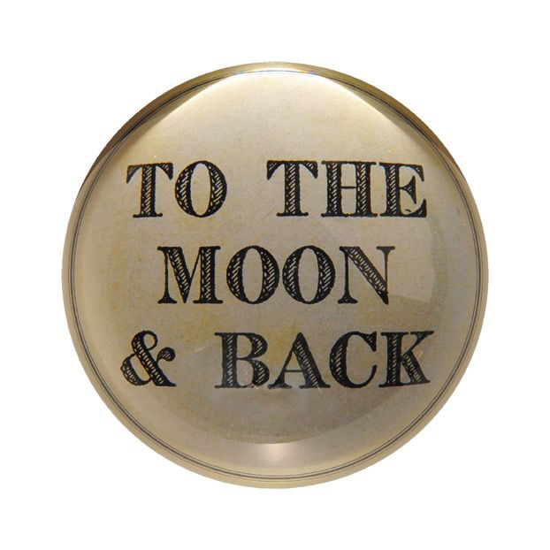 """To The Moon & Back Paperweight 4"""""""