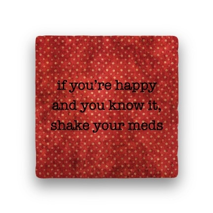 if you're happy Coaster - Natural Stone