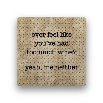 ever feel like you've Coaster - Natural Stone