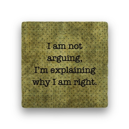 i am not arguing Coaster - Natural Stone
