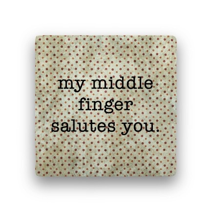 my middle finger Coaster - Natural Stone