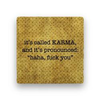 it's called karma Coaster - Natural Stone