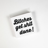 Cocktail Napkins - Bitches Get 20 Ct/3 Ply