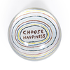 """Choose Happiness Paperweight 4"""""""