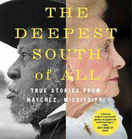 Ingram The Deepest South of All: True Stories from Natchez, Mississippi