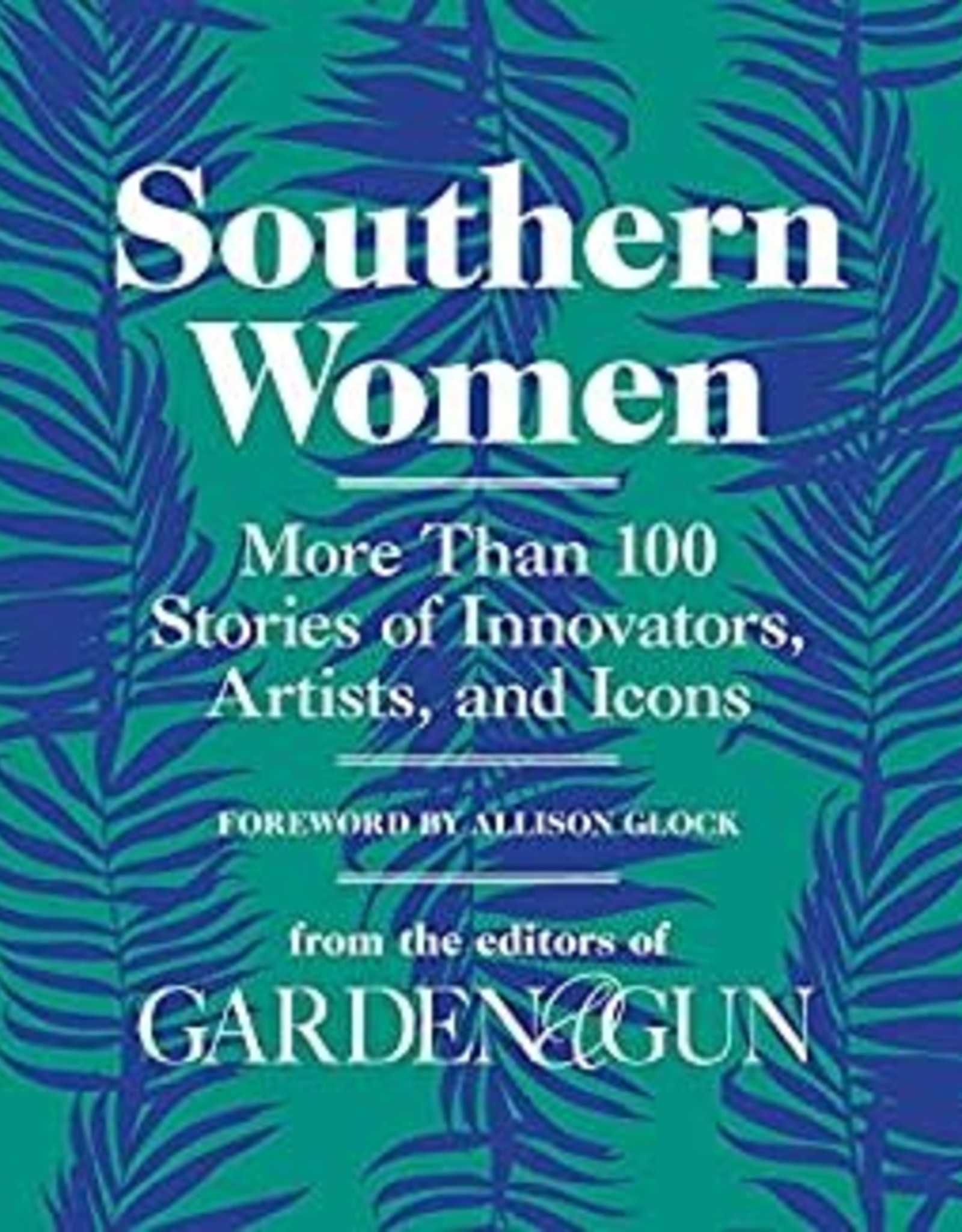 Harper Collins Southern Women: More than 100 Stories of Innovators, Artists, and Icons