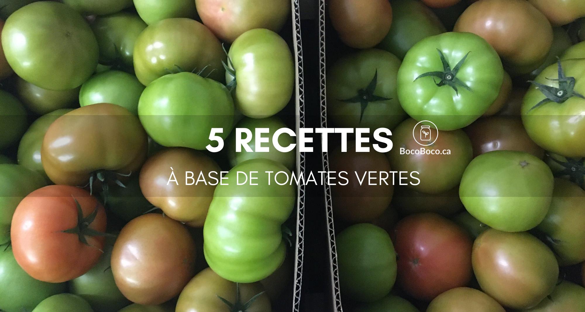 5 recettes à base de tomates vertes
