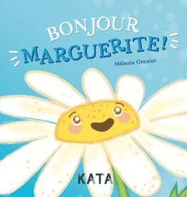 Maison d'édition KATA Bonjour Marguerite !