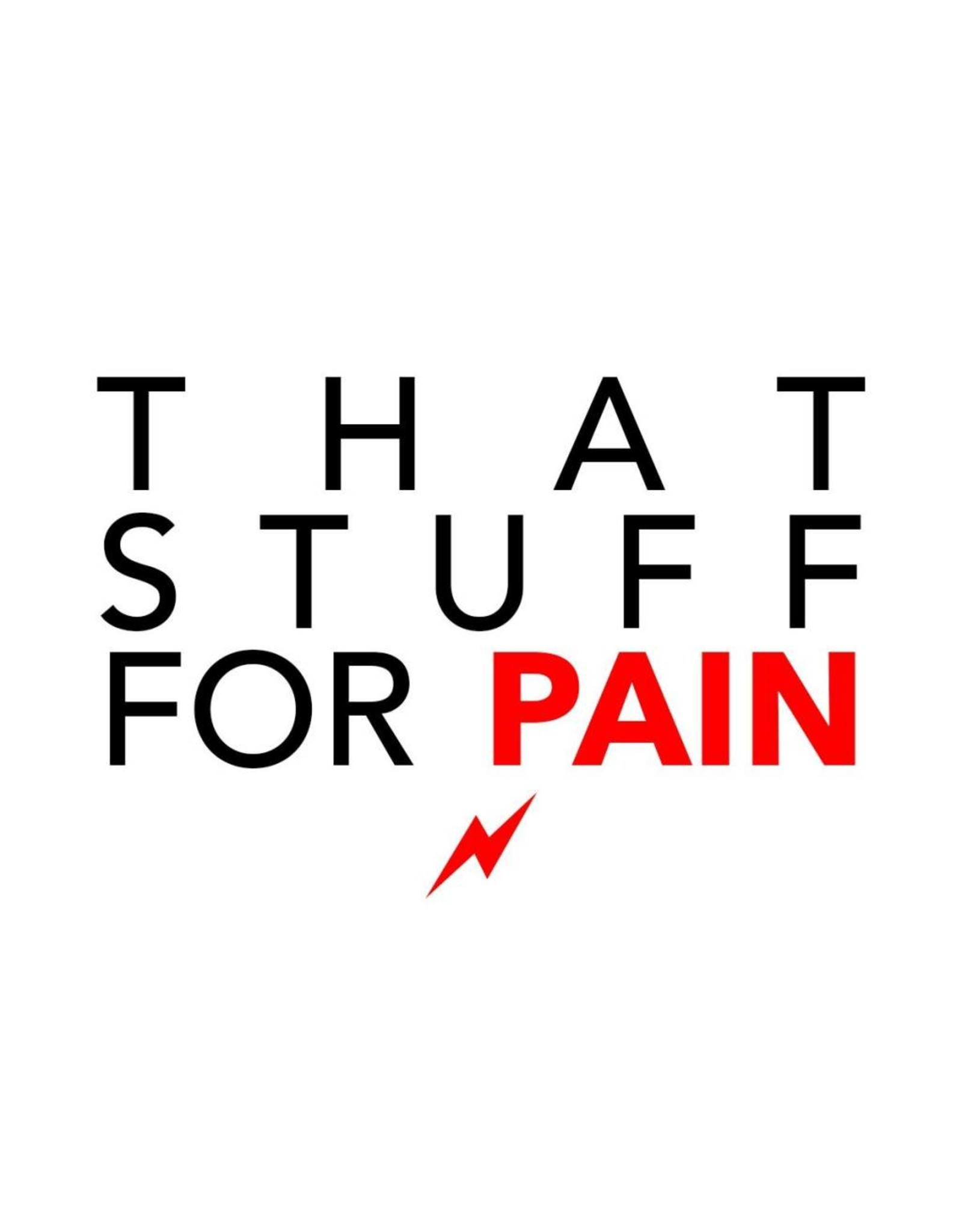 That Stuff For Pain That Stuff For Pain