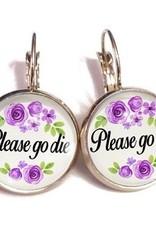 Please Go Die Earrings