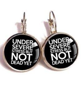 Under Stress But Not Dead Yet Earrings
