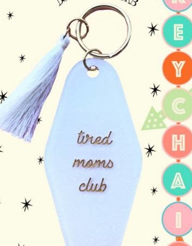 Tired Mom's Club Keychain