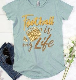 FOOTBALL IS MY LIFE TEE