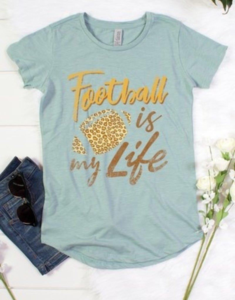 FOOTBALL IS MY LIFE TEE