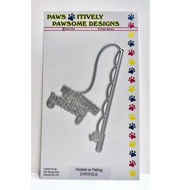 Paws-Itively Pawsome Designs Hooked On Fishing - Die