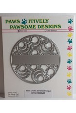 Paws-Itively Pawsome Designs Moon Circles Sentiment Cirque - Die
