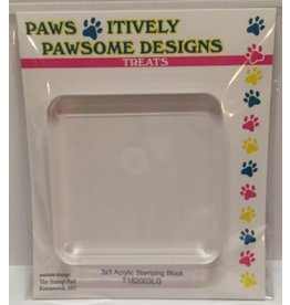 Paws-Itively Pawsome Designs Large Square (3x3) Acrylic Stamping Block