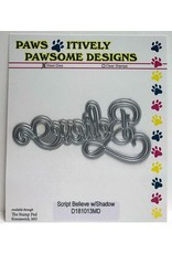 "Paws-Itively Pawsome Designs Script ""Believe"" w/Shadow - Die"
